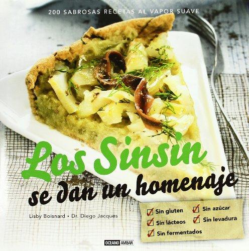 Los Sinsin se dan un homenaje : 200 sabrosas recetas al vapor suave