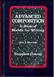 Advanced Composition a Book of Models for Writing (0153109068) by John E. Warriner