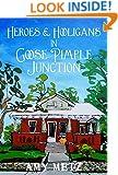 Heroes & Hooligans in Goose Pimple Junction: Goose Pimple Junction Mysteries Book 2