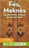 Fès, Meknès: Les plus belles médinas du nord du Maroc