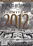 American Archaeology : The Mayan 2012 Phenomenon; Revealing the Past Through DNA; The Dean of Texas Archaeology -Dee Ann Story; Mari Pritchard Parker Investigating the Fremont in Utah