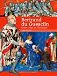 BERTRAND DU GUESCLIN : ENTRE LE LYS E...
