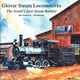 img - for Glover Steam Locomotives: The South's Last Steam Builder book / textbook / text book