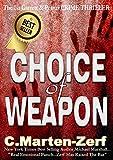 Choice of Weapon - A Dark Thriller (Garrett & Petrus Action Packed Thrillers Book 1)