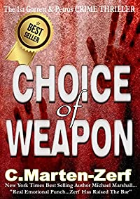 Choice Of Weapon - A Dark Thriller by C Marten-Zerf ebook deal