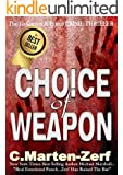 Choice of Weapon - A Dark Thriller (Garrett & Petrus Action Packed Thrillers Book 1)