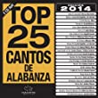 Top 25 Cantos De Alabanza 2014 Edition