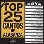 Top 25 Cantos De Alabanza 2014 Edition