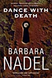 Dance with Death (Inspector Ikmen Mysteries) (0755321316) by Nadel, Barbara