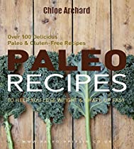 Paleo Recipes to Help You Lose Weight & Shape Up Fast: Over 100 Delicious Paleo & Gluten-Free Recipes
