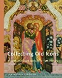 img - for Collecting Old Icons (Russian and greek icons 15th-19th century, volume 1) book / textbook / text book
