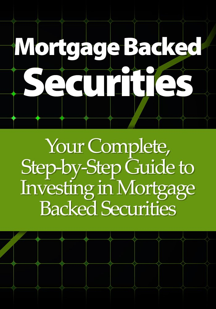 Amazon.com: Mortgage Backed Securities: Your Complete, Step-by ...