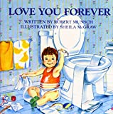 Robert N. Munsch Love You Forever