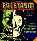 Facetasm : Creepy Mix-And-Match Book of Face Mutations