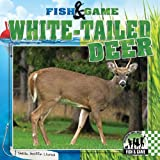 img - for White-Tailed Deer (Fish & Game) book / textbook / text book