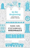 In the Beginning: Discourses on Chasidic Thought