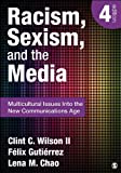 img - for Racism, Sexism, and the Media: Multicultural Issues Into the New Communications Age 4th (fourth) by Wilson, Clint C., Gutierrez, Felix, Chao, Lena M. (2012) Paperback book / textbook / text book