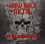 Du hard rock au m�tal - Les 100 album...
