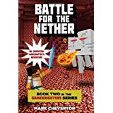 Battle for the Nether: Book Two in the Gameknight999 Series: An Unofficial Minecrafter's Adventure (Gameknight999: An Unofficial Minecrafter's Adventure)