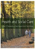 Health and Social Care: Level 3 Dementia Care Award and Certificate (Health and Social Care Awards) (0007468725) by Walsh, Mark