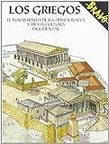 Los Griegos/ Greeks: El Nacimiento De La Democracia Y De La Cultura Occidental / the Birth of Democracy and Western Culture (Spanish Edition)