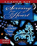 img - for Serving from the Heart - Leader Kit: Finding Your Gifts and Talents for Service book / textbook / text book