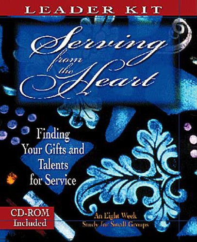 Serving from the Heart - Leader Kit: Finding Your Gifts and Talents for Service