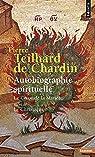 Autobiographie spirituelle par Teilhard de Chardin