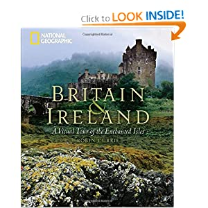 Britain and Ireland: A Visual Tour of the Enchanted Isles by Robin Currie