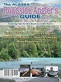 The Alaska Roadside Angler's Guide