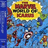 Marvel World of Icarus by Icarus (2006-07-26)