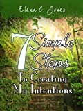 img - for 7 Simple Steps To Creating My Intentions book / textbook / text book