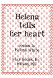 Helena Tells Her Heart: Poems (0915541238) by Helena White