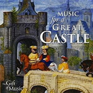Music For A Great Castle by The Gift of Music