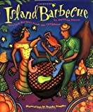 Island Barbecue: Spirited Recipes from the Caribbean thumbnail