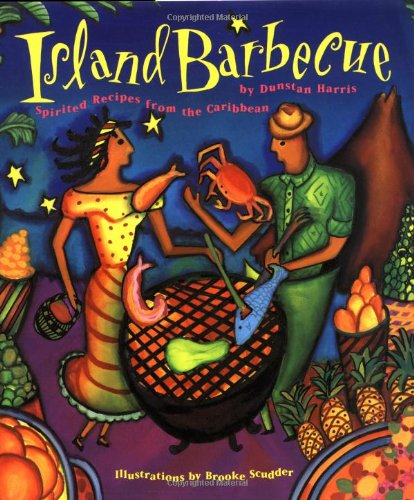 Island Barbecue: Spirited Recipes from the Caribbean image