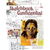 Sketchbook Confidential: Secrets from the private sketches of over 40 master artistsby Editors of North Light...
