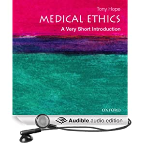 Medical Ethics: A Very Short Introduction (Unabridged)