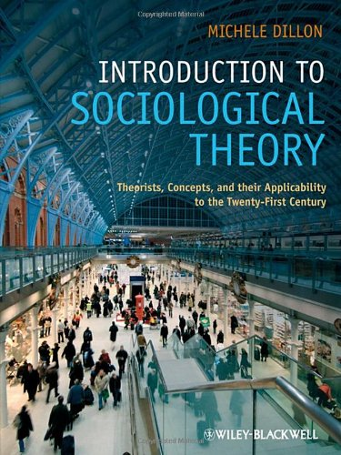 Introduction to Sociological Theory: Theorists, Concepts, and their...