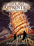 Joseph Delaney The Last Apprentice: Clash of the Demons (Book 6)