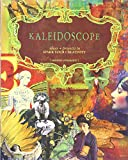 Kaleidoscope: Ideas & Projects to Spark Your Creativity