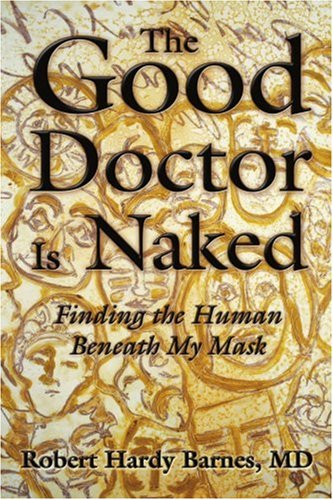 The Good Doctor Is Naked: Finding The Human Beneath My Mask