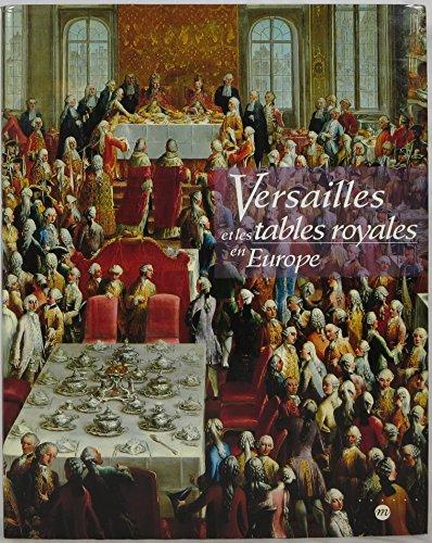 Versailles et les tables royales en Europe : XVIIe-XIXe siècles