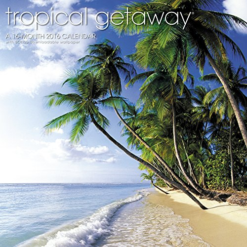 Tropical Getaway Wall Calendar (2016)