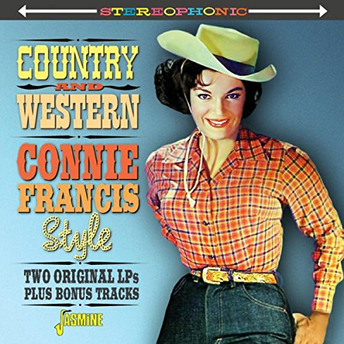 Connie Francis - Country And Western Connie Francis Style - Two Original Lps Plus Bonus Tracks [original Recordings Remastered] - Zortam Music