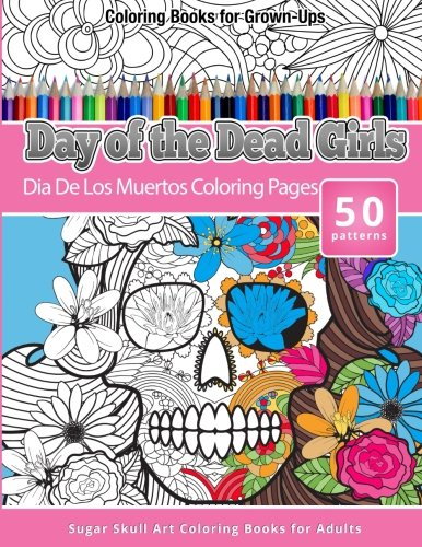 coloring-books-for-grown-ups-day-of-the-dead-girls-dia-de-los-muertos-coloring-pages-sugar-skull-art