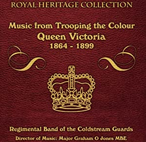 Music From Trooping The Colour Queen Victoria from Bandleader
