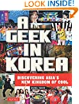 A Geek in Korea: Discovering Asian's...