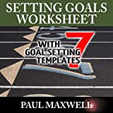 img - for Setting Goals Worksheet with 7 Goal Setting Templates! book / textbook / text book