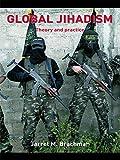 Global Jihadism: Theory and Practice